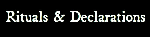 Rituals and Declarations