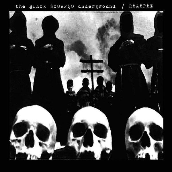 Black Scorpio Underground/RxAxPxE